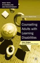Counselling Adults with Learning Disabilities ebook by Dr Sally Hodges