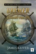 Brewer and The Barbary Pirates ebook by James Keffer