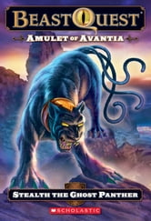 Beast Quest #24: Amulet of Avantia: Stealth the Ghost Panther ebook by Adam Blade