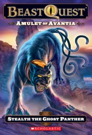 Beast Quest #24: Amulet of Avantia: Stealth the Ghost Panther ebook by Adam Blade,Ezra Tucker