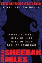 Thompson Sisters Boxed Set Volume 2 - Rachel's Peril (Girl of Lies, Girl of Rage, Girl of Vengeance) ebook by Charles Sheehan-Miles