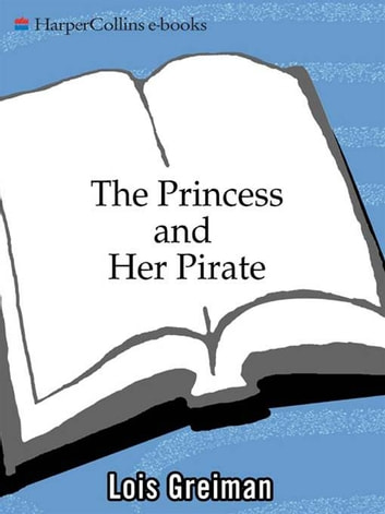 The Princess and Her Pirate ebook by Lois Greiman