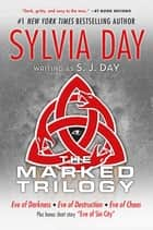 The Marked Trilogy ebook by Sylvia Day,S. J. Day