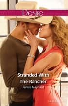 Stranded With The Rancher 電子書 by Janice Maynard