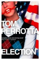 Election ebook by Tom Perrotta