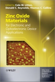 Zinc Oxide Materials for Electronic and Optoelectronic Device Applications ebook by Cole W. Litton,Thomas C. Collins,Donald C. Reynolds,Peter Capper,Safa Kasap,Arthur Willoughby