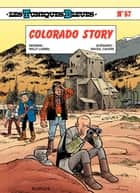 Les Tuniques Bleues - Tome 57 - Colorado Story ebook by Lambil, Raoul Cauvin