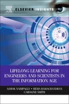Lifelong Learning for Engineers and Scientists in the Information Age ebook by Ashok Naimpally,Hema Ramachandran,Caroline Smith