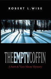 The Empty Coffin - A Sam and Vera Sloan Mystery ebook by Robert Wise