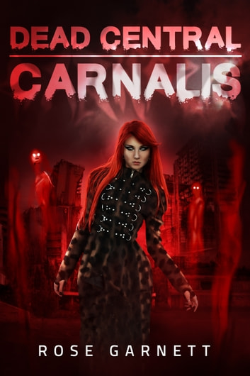 Dead Central - Carnalis ebook by Rose Garnett
