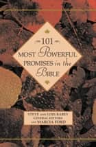 101 Most Powerful Promises in the Bible ebook by Steven Rabey, Marcia Ford, Lois Rabey General Editors