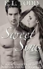 Sweet Sins (Forever and Always #19) ebook by E. L. Todd