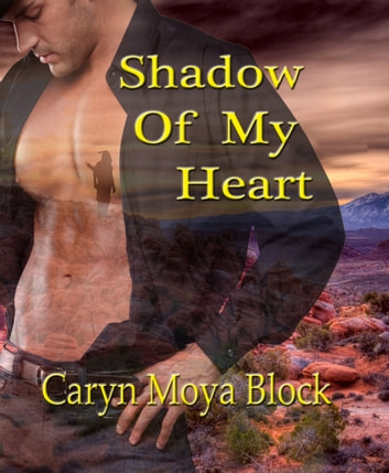 Shadow Of My Heart Ebook By Caryn Moya Block 9781301678532