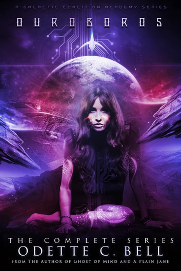Ouroboros: The Complete Series - Ouroboros - a Galactic Coalition Academy Series, #2 ebook by Odette C. Bell