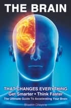 The Brain That Changes Everything ebook by Shaahin Cheyene