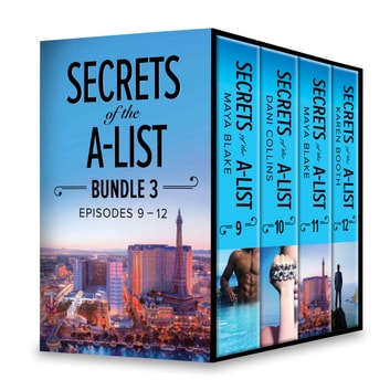 Secrets of the A-List Box Set, Volume 3 - Secrets of the A-List (Episode 9 of 12)\Secrets of the A-List (Episode 10 of 12)\Secrets of the A-List (Episode 11 of 12)\Secrets of the A-List (Episode 12 of 12) ebook by Maya Blake,Dani Collins,Karen Booth