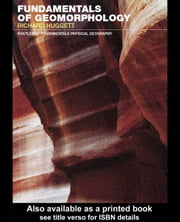 Fundamentals of Geomorphology ebook by Huggett, Richard
