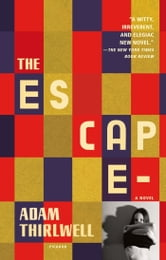 The Escape - A Novel ebook by Adam Thirlwell