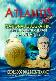 ebook ATLANTIS . NG National Geographic and the scientific search for Atlantis de Georgeos Díaz-Montexano