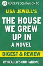 The House We Grew Up In: A Novel By Lisa Jewell | Digest & Review ebook by Reader's Companions