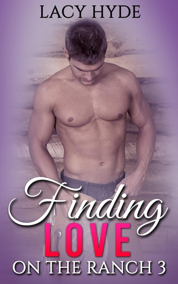 Finding Love On The Ranch: 3 - Finding Love On The Ranch, #3 ebook by Lacy Hyde