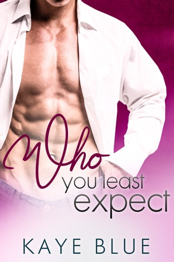 Who You Least Expect ebook by Kaye Blue