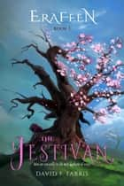 The Jestivan - Erafeen, #1 ebook by David F. Farris