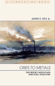 Ores to Metals ebook by James Fell