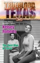 The Best Man in Texas ebook by Kelsey Roberts