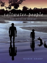 Saltwater People - The waves of memory ebook by Nonie Sharp
