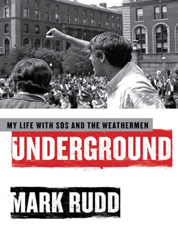 Underground - My Life with SDS and the Weathermen ebook by Mark Rudd