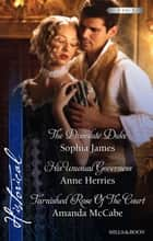 The Dissolute Duke/His Unusual Governess/Tarnished Rose Of The Cou ebook by Sophia James, Anne Herries, Amanda Mccabe