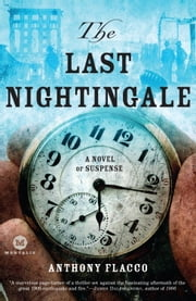 The Last Nightingale - A Novel of Suspense ebook by Anthony Flacco