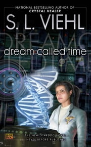 Dream Called Time - A Stardoc Novel ebook by S.L. Viehl