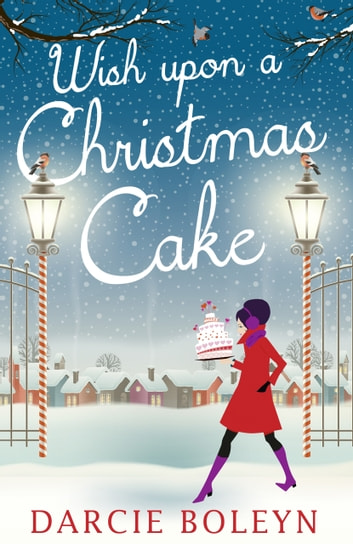 Wish Upon A Christmas Cake ebook by Darcie Boleyn