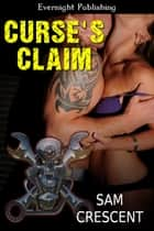 Curse's Claim ebook by Sam Crescent