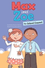 Max and Zoe: The School Concert ebook by Shelley Swanson Sateren, Mary Sullivan