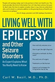 Living Well with Epilepsy ebook by Carl W. Bazil