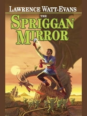 The Spriggan Mirror: A Tale of Ethshar ebook by Lawrence Watt-Evans