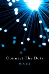 Connect The Dots ebook by Mary
