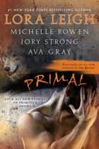 Primal ebook by Lora Leigh, Michelle Rowen, Jory Strong,...