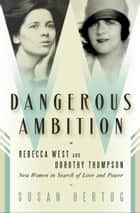Dangerous Ambition ebook by Susan Hertog