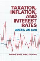 Taxation, Inflation, and Interest Rates ebook by Vito  Mr.  Tanzi