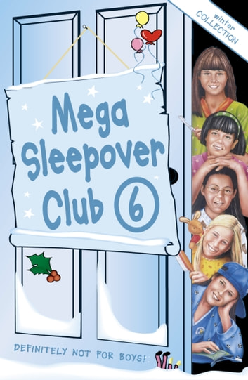 Mega Sleepover 6: Winter Collection (The Sleepover Club) ebook by Fiona Cummings,Sue Mongredien
