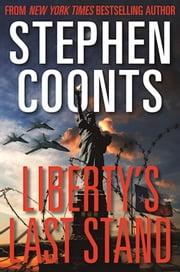 Liberty's Last Stand ebook by Stephen Coonts