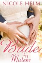 Bride by Mistake ebook by Nicole Helm