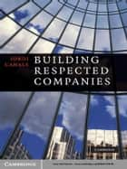 Building Respected Companies - Rethinking Business Leadership and the Purpose of the Firm ebook by Jordi Canals