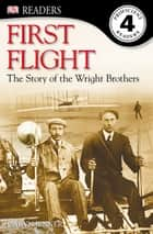 DK Readers L4: First Flight: The Story of the Wright Brothers ebook by Leslie Garrett