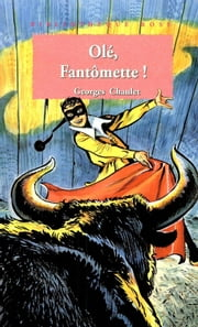 Olé Fantomette - tome 30 ebook by Georges Chaulet