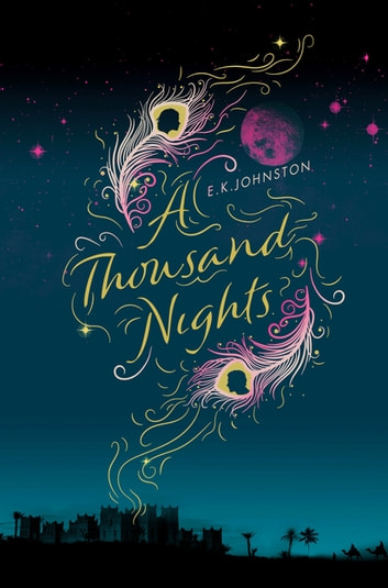 A Thousand Nights ebook by E.K. Johnston